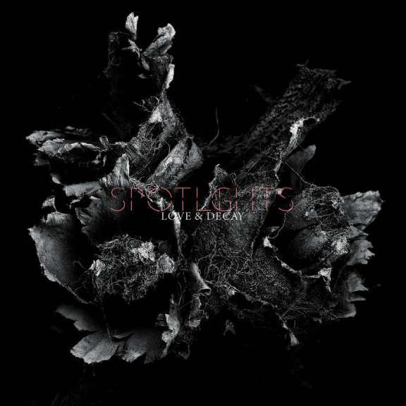Spotlights Love & Decay LP 2019