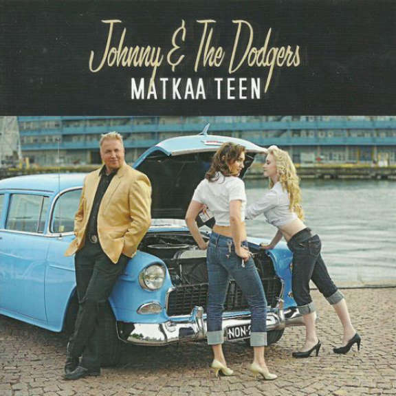 Johnny & The Dodgers Matkaa teen LP 2019