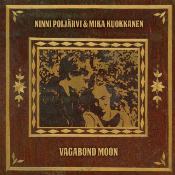 Ninni Poijärvi & Mika Kuokkanen Vagabond Moon LP 2019
