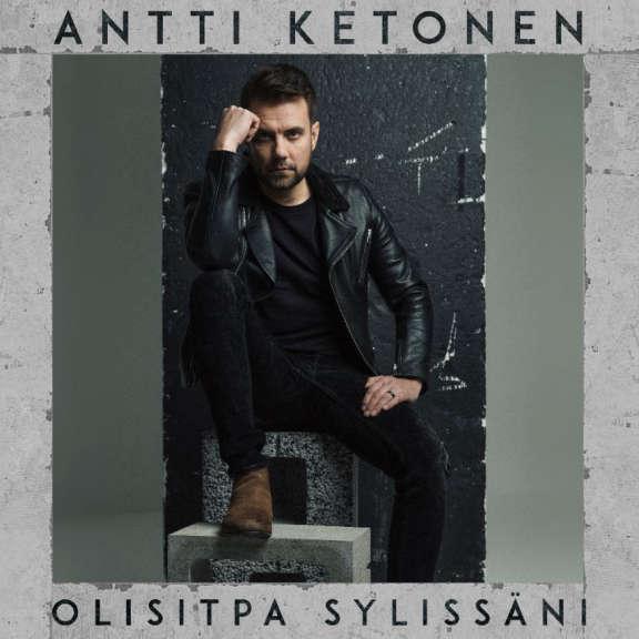 Antti Ketonen Olisitpa sylissäni LP 2019