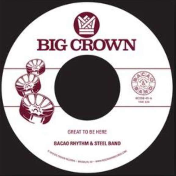 Bacao Rhythm & Steel Band  Great To Be Here / All For Tha Cash LP 2019