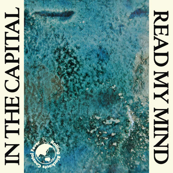 Rolling Blackouts Coastal Fever In The Capital / Read My mind 7'' LP 2019
