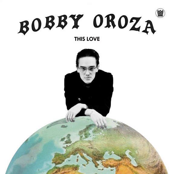 Bobby Oroza This Love (Coloured) LP 2019