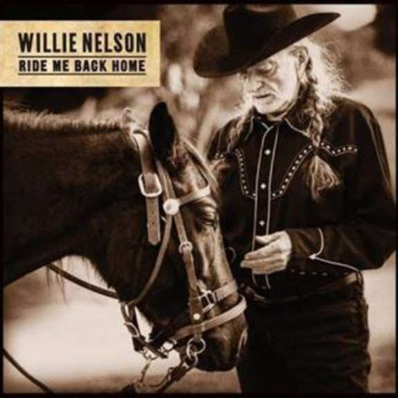 Willie Nelson Ride Me Back Home LP 2019