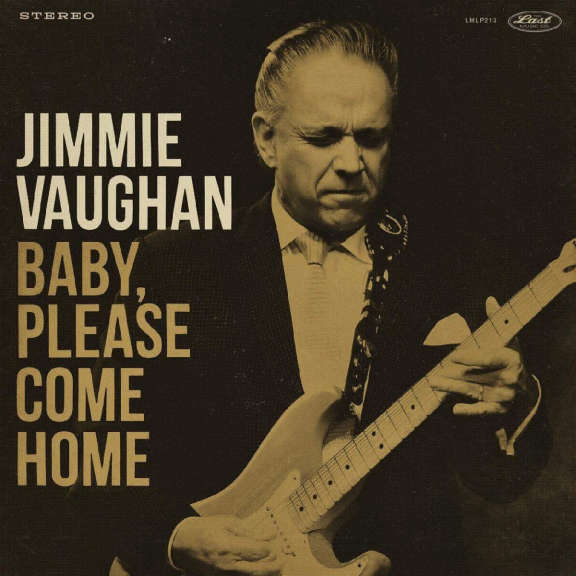 Jimmie Vaughan Baby, Please Come Home LP 2019