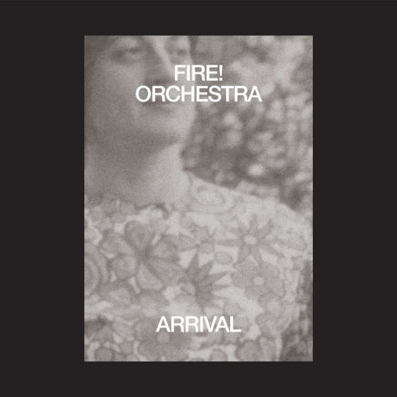 Fire! Orchestra Arrival LP 2019
