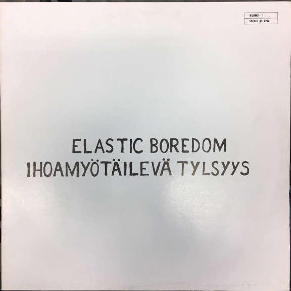 Elastic Boredom Ihoamyötäilevä tylsyys LP 1982