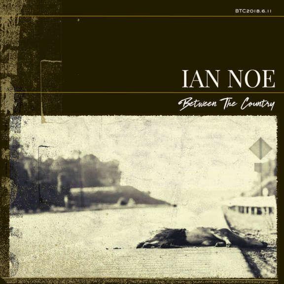 Ian Noe Between the Country LP 2019