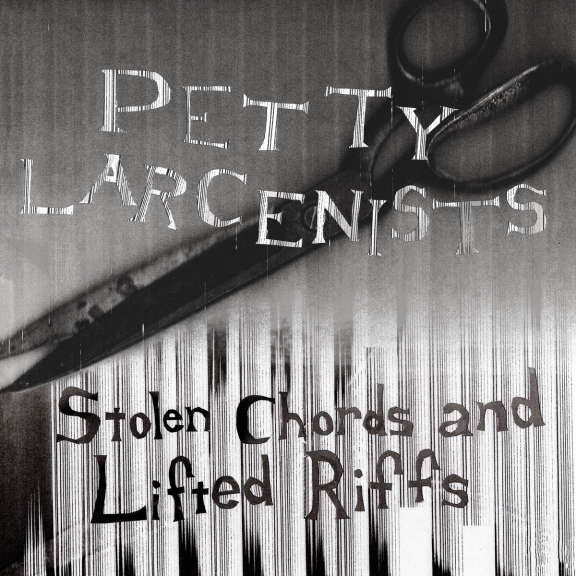 Petty Larcenists Stolen Chords and Lifted Riffs LP 2019