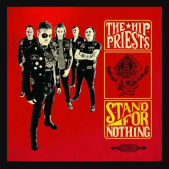 Hip Priests Stand for Nothing LP 2019