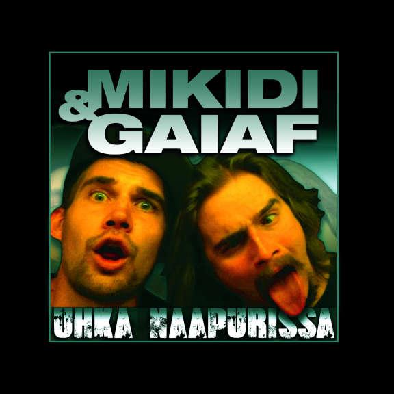 Mikidi & Gaiaf Uhka naapurissa LP 2019