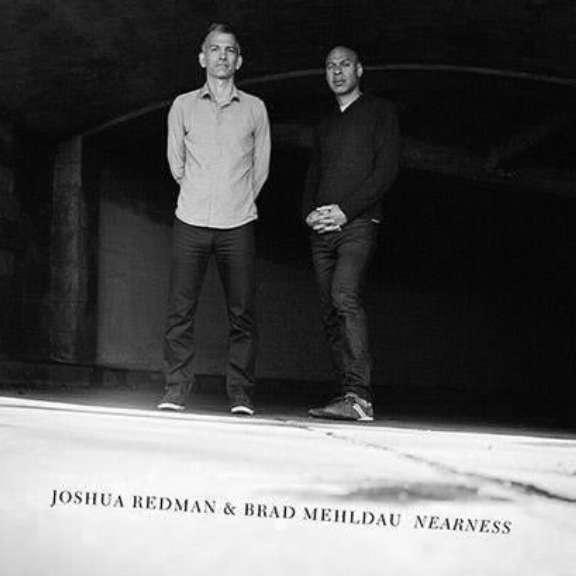 Joshua Redman & Brad Mehldau  Nearness LP 2016