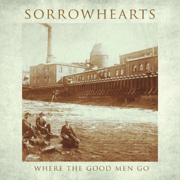 Sorrowhearts Where All the Good Men Go LP 2019