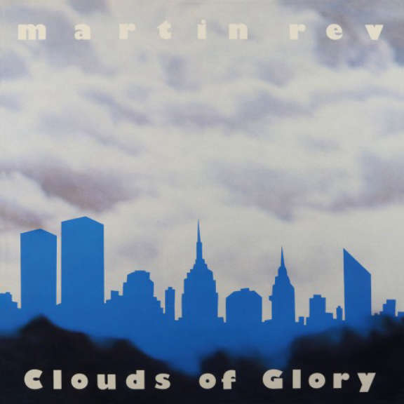 Martin Rev Clouds of Glory LP 2019