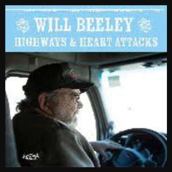 Will Beeley Highways & Heart Attacks LP 2019