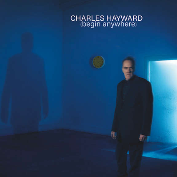 Charles Hayward Begin Anywhere LP 2019
