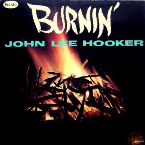 John Lee Hooker Burnin' LP 2019