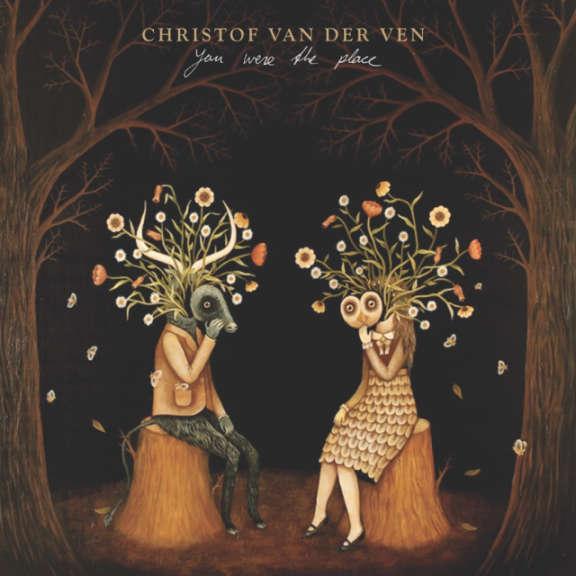 Christof van der Ven You Were the Place LP 2019