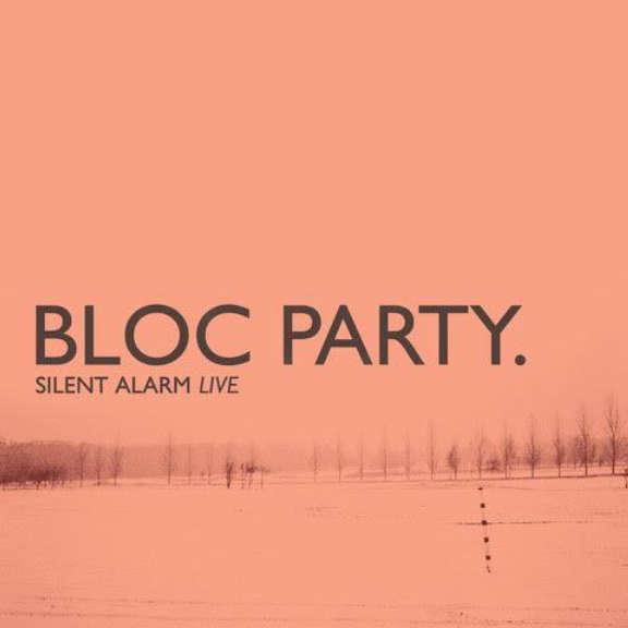 Bloc Party Silent Alarm Live LP 2019