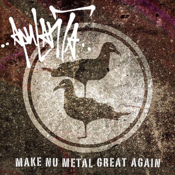 Apulanta Make Nu Metal Great Again EP LP 2019