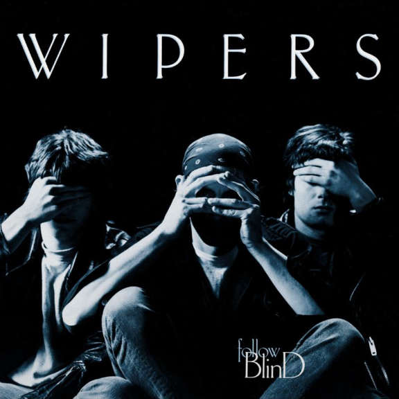 Wipers Follow Blind LP 2019
