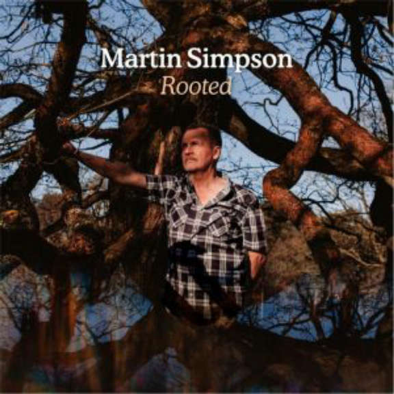 Martin Simpson Rooted LP 2019