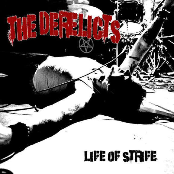The Derelicts Life of Strife LP 2019