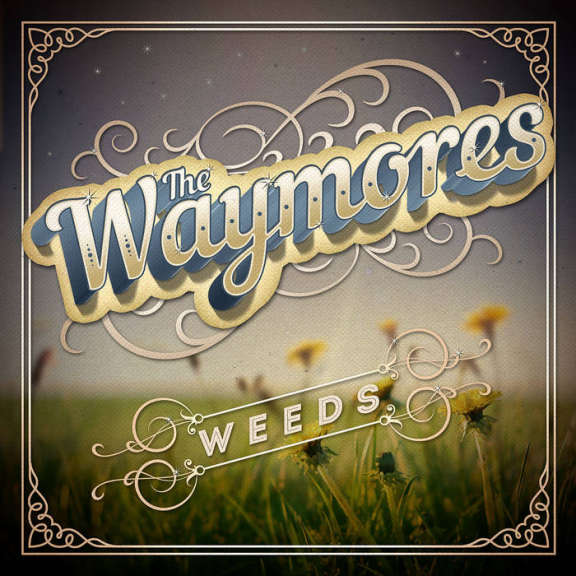 Waymores Weeds LP 2019