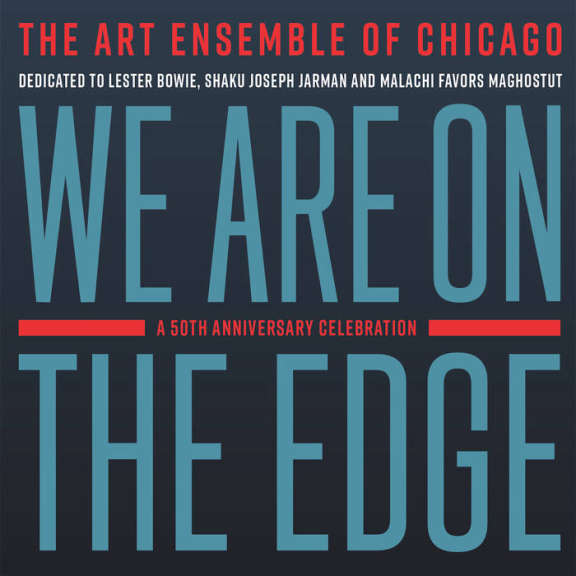 Art Ensembe of Chicago We Are On The Edge: A 50th Anniversary Celebration (4LP) LP 2019
