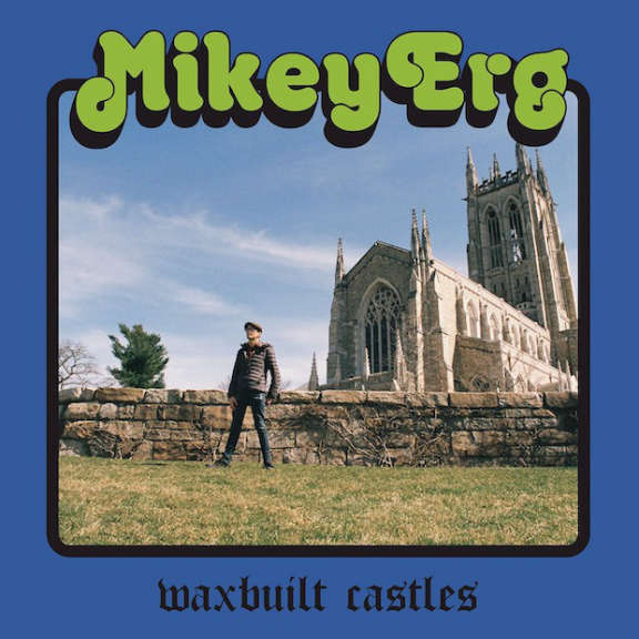 Mikey Erg Waxbuilt Castles LP 2019