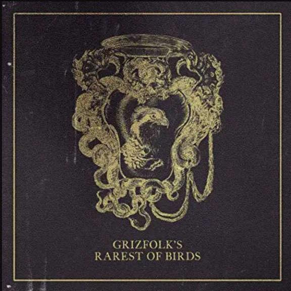 Grizfolk Rarest of Birds LP 2019