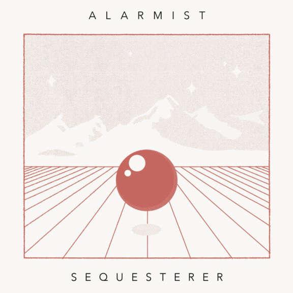 Alarmist Sequesterer LP 2019