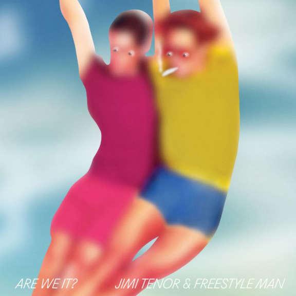 Jimi Tenor & Freestyle Man Are We It? EP LP 2019