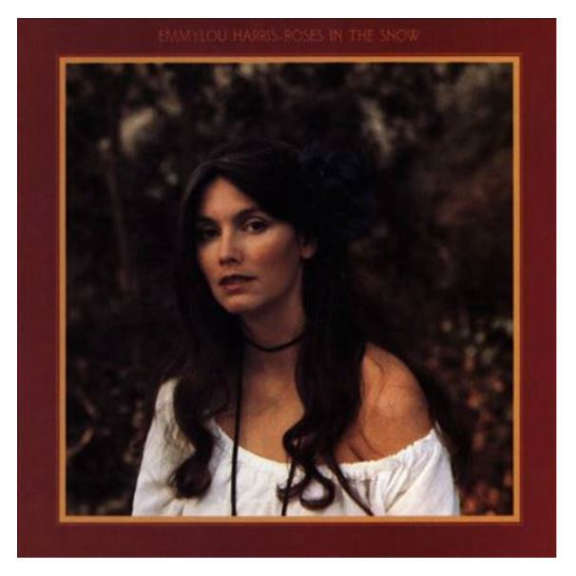 Emmylou Harris Roses In The Snow LP 2019