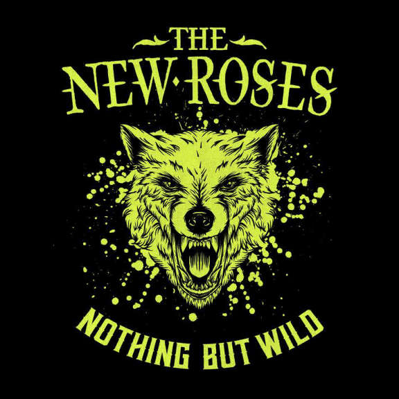 New Roses Nothing But Wild LP 2019