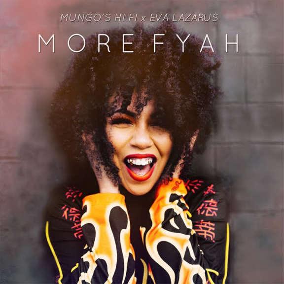 Mungo's Hi Fi X Eva Lazarus More Fyah LP 2019