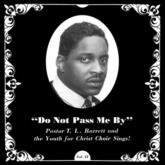 T. L. Barrett, House Of Stone Do Not Pass Me By LP 2019