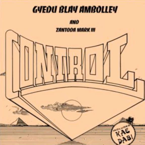 Gyedu-Blay Ambolley Control LP 2019