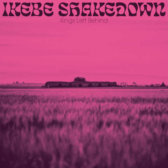 Ikebe Shakedown Kings Left Behind (Ltd. Pink Vinyl) LP 2019