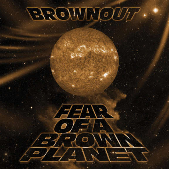 Brownout Fear of a Brown Planet LP 2018