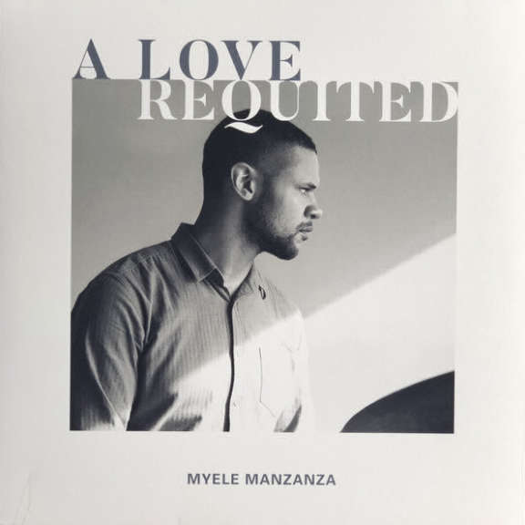 Myele Manzanza A Love Requited LP 2019