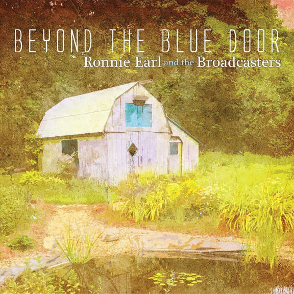 Ronnie Earl And The Broadcasters Beyond The Blue Door LP 2019