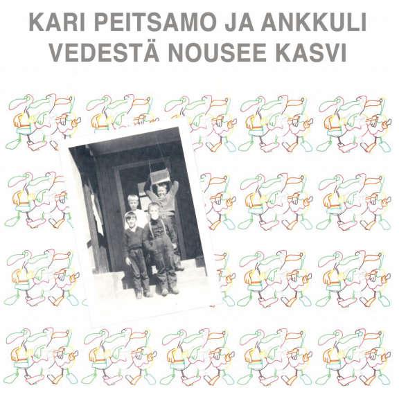 Kari Peitsamo & Ankkuli Vedestä nousee kasvi LP 2019