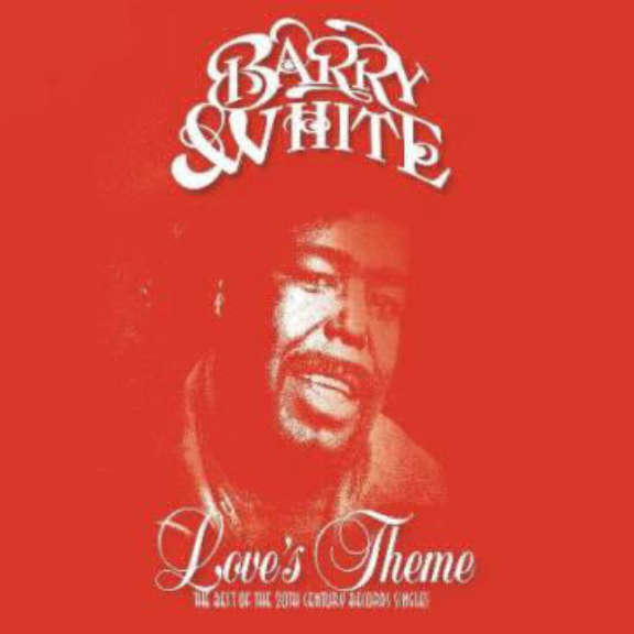 Barry White Love's Theme: Best of the 20th Century Records Singles LP 2018