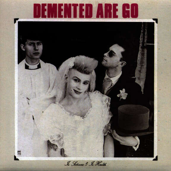 Demented Are Go In Sickness & In Health LP 2019