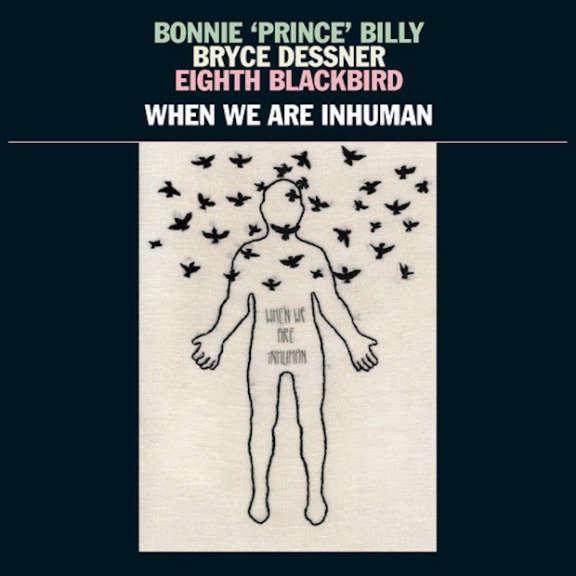 Eighth Blackbird ja Will Oldham When We Are Inhuman LP 2019