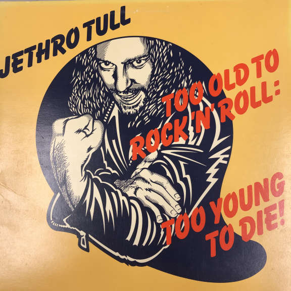 Jethro Tull Too Old To Rock N' Roll: Too Young To Die LP 1976