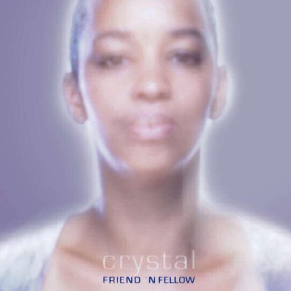 Friend 'n Fellow Crystal LP 2014