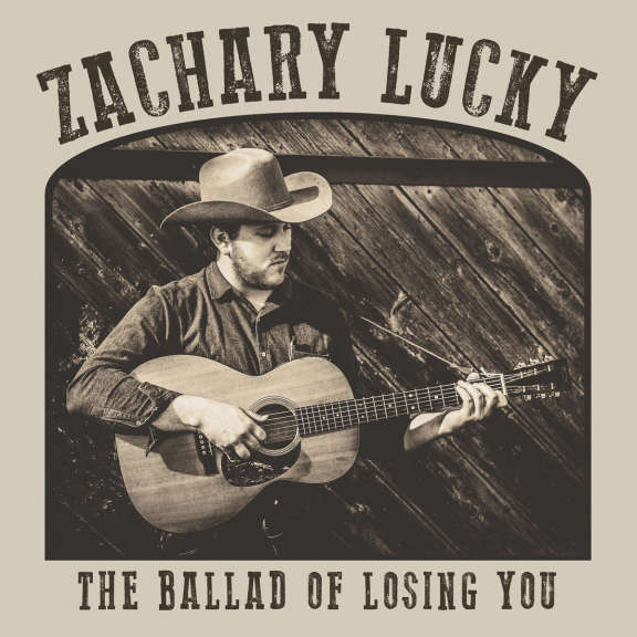 Zachary Lucky Ballad Of Losing You LP 2019