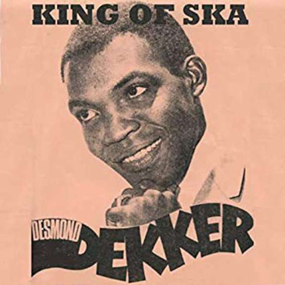 Desmond Dekker King Of Ska LP 2019
